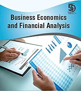 BUSINESS ECONOMICS AND FINANCIAL ANALYSIS