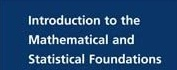MATHEMATICAL AND STATISTICAL FOUNDATION